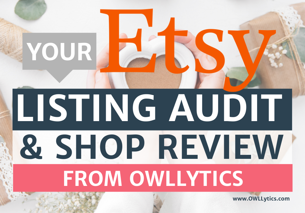 Etsy Listing Audit and Shop Review from OWLLytics